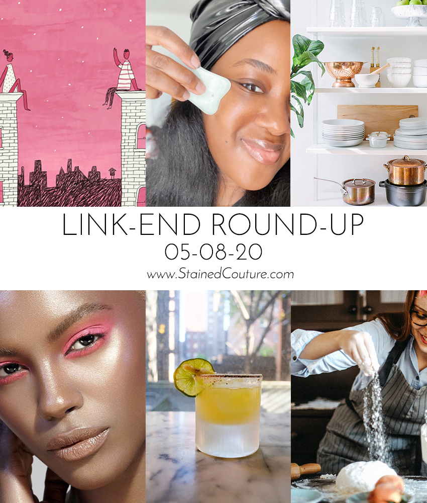 LINK-END ROUND-UP: May 08, 2020 | STAINED COUTURE