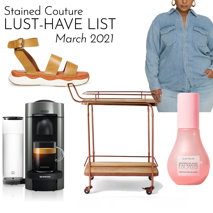 LUST-HAVE LIST: March 2021 | STAINED COUTURE