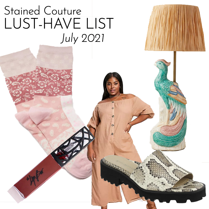 LUST-HAVE LIST: July 2021 | STAINED COUTURE