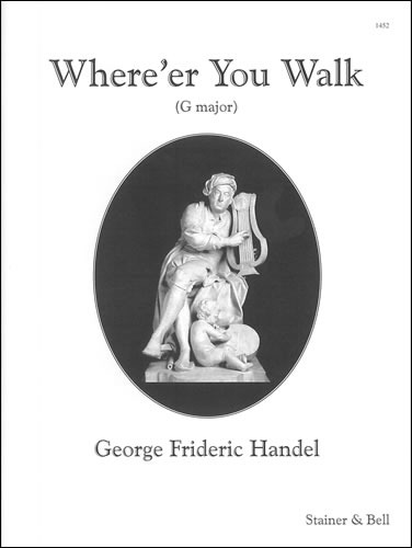 Handel, George Frideric: Where'er You Walk (Semele). G Major