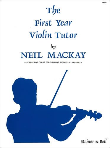 Mackay, Neil: The First Year Violin Tutor