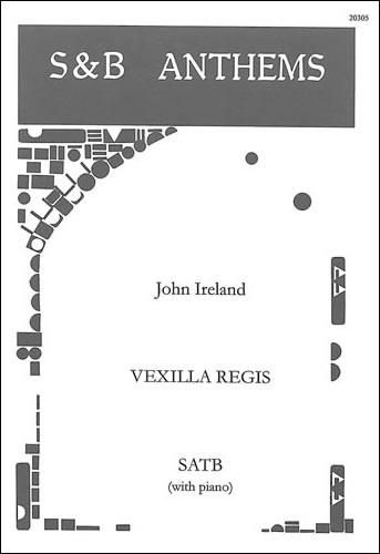 Ireland, John: Vexilla Regis