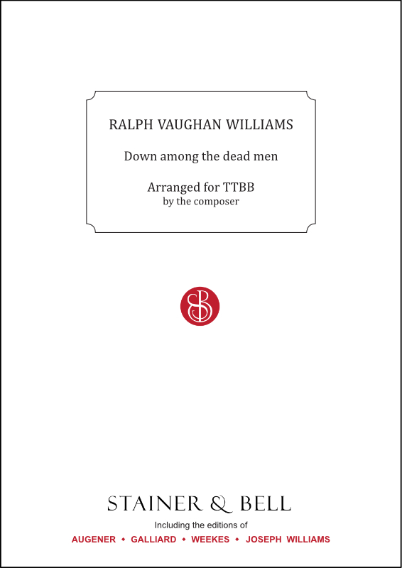Vaughan Williams, Ralph: Down Among The Dead Men. Arr. TTBB