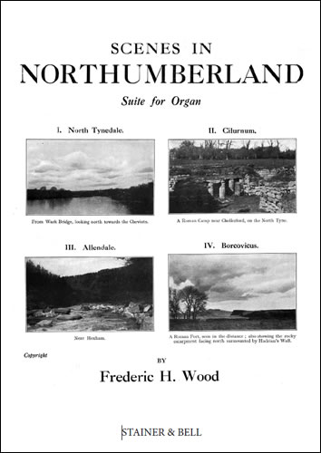 Wood, Frederic H: Scenes In Northumberland. Suite For Organ