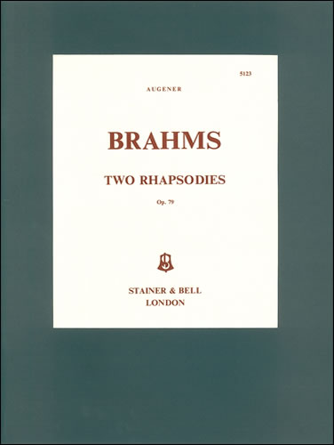 Brahms, Johannes: Two Rhapsodies, Op. 79 In B Minor And G Minor
