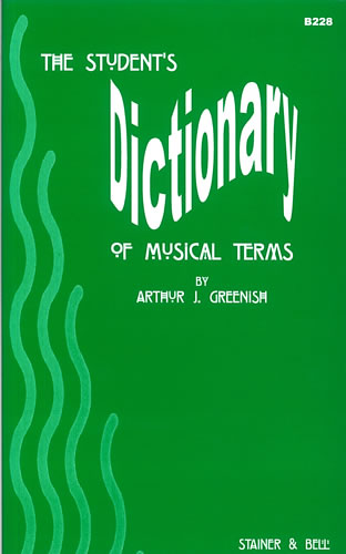 Greenish, Arthur: The Student's Dictionary Of Musical Terms