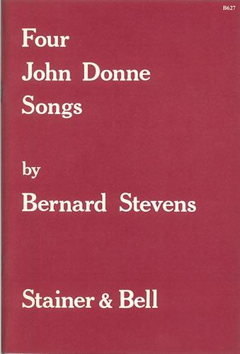 Stevens, Bernard: Four John Donne Songs For High Voice