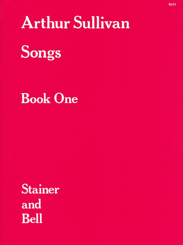 Sullivan, Arthur: Songs Book 1