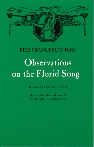 Tosi, Pier Francesco: Observations On The Florid Song. Paperback
