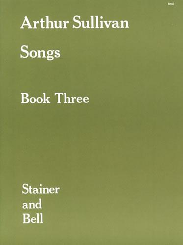 Sullivan, Arthur: Songs Book 3