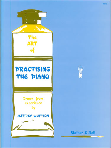 Whitton, Jeffrey: The Art Of Practising The Piano