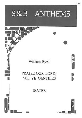 Byrd, William: Praise Our Lord, All Ye Gentiles
