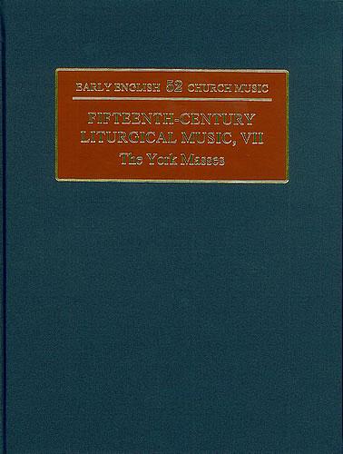 Fifteenth-Century Liturgical Music: VII: The York Masses
