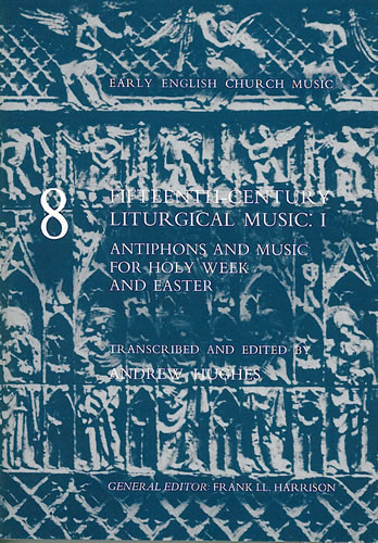Fifteenth-Century Liturgical Music: I – Antiphons And Music For Holy Week And Easter