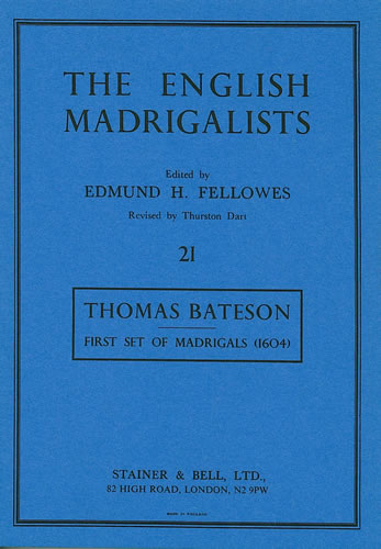Bateson, Thomas: First Set Of Madrigals (1604)