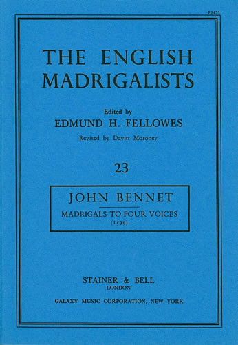 Bennet, John: Madrigals For Four Voices (1599)