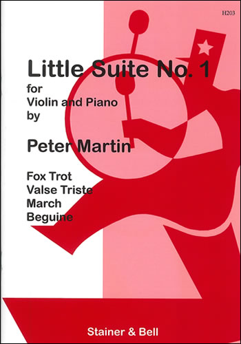 Martin, Peter: Little Suites For Solo Or Unison Violins And Piano. Book 1: Violin Part And Piano Part