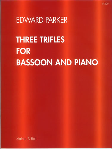 Parker, Edward: Three Trifles For Bassoon And Piano