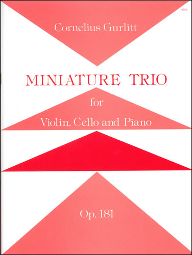 Gurlitt, Cornelius: Miniature Trio, Op. 81. Violin, Cello And Piano