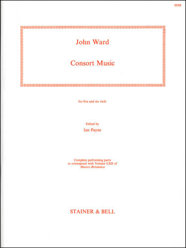 Ward, John: Consort Music For Five And Six Viols