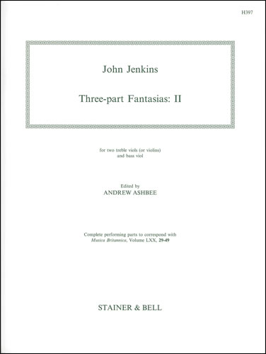 Jenkins, John: Three-part Fantasias. Set 2. Two Treble Viols (or Violins) And Bass Viol