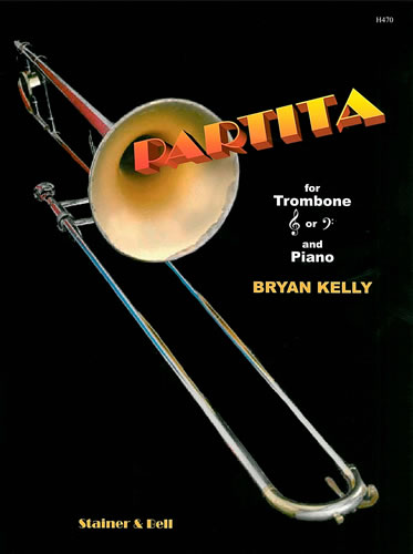 Kelly, Bryan: Partita For Trombone And Piano