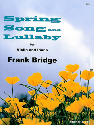 Bridge, Frank: Spring Song And Lullaby For Violin And Piano.