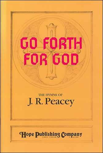 Peacey, J R: Go Forth For God