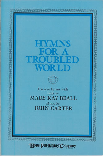 Beall, Mary Kay: Hymns For A Troubled World