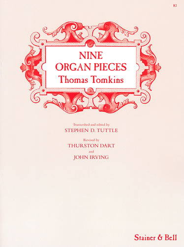 Tomkins, Thomas: Nine Organ Pieces