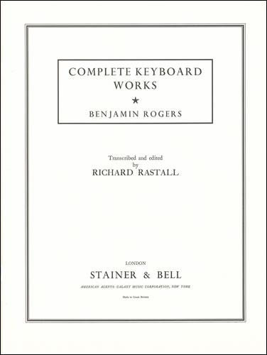 Rogers, Benjamin: Complete Keyboard Works