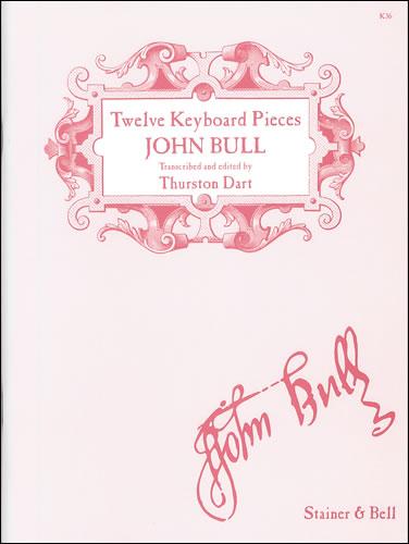Bull, John: Twelve Pieces From Musica Britannica