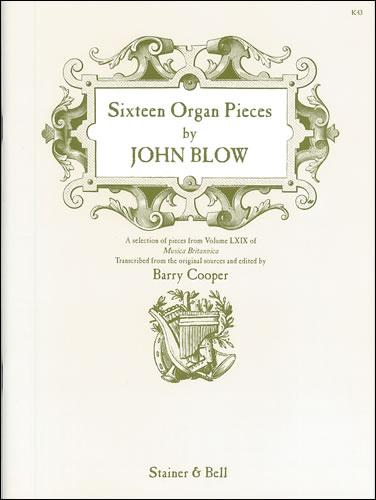 Blow, John: Sixteen Organ Pieces