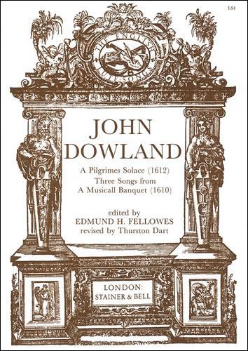 Dowland, John: A Pilgrimes Solace (1612) And Three Songs From A Musicall Banquet