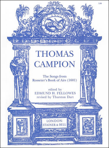 Campion, Thomas: Songs From Rosseter's Book Of Ayres (1601)