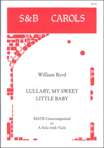 Byrd, William: Lullaby, My Sweet Little Baby