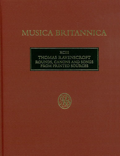 Ravenscroft, Thomas: Rounds, Canons And Songs From Printed Sources