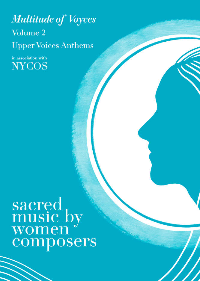 Multitude Of Voyces: Sacred Music By Women Composers. Volume 2: Upper Voices Anthems