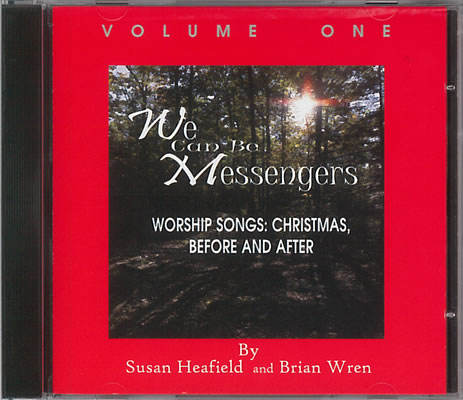 Wren, Brian And Heafield, Susan: We Can Be Messengers. Volume 1 CD