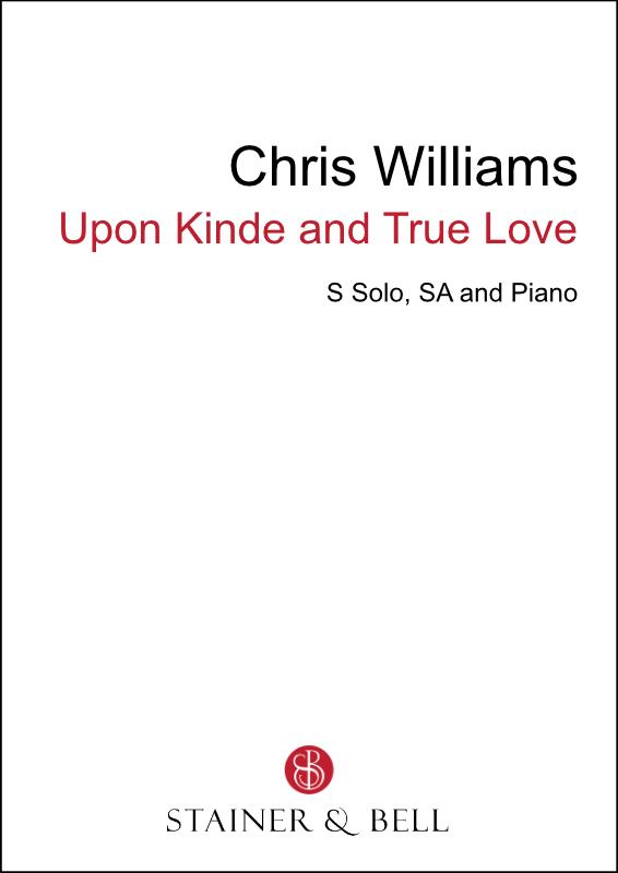 Williams, Chris: Upon Kinde And True Love (SA)