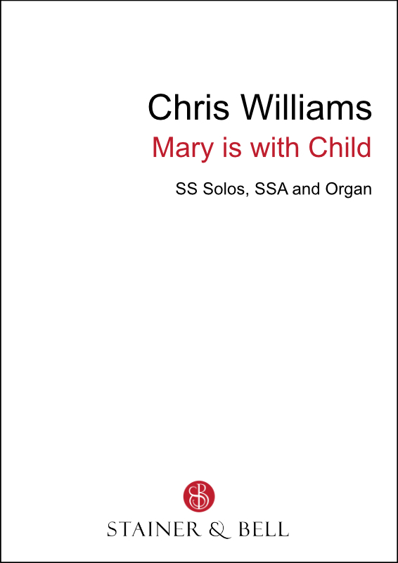 Williams, Chris: Mary Is With Child (SSA)
