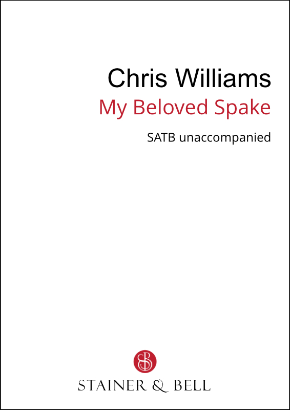 Williams, Chris: My Beloved Spake (SATB)
