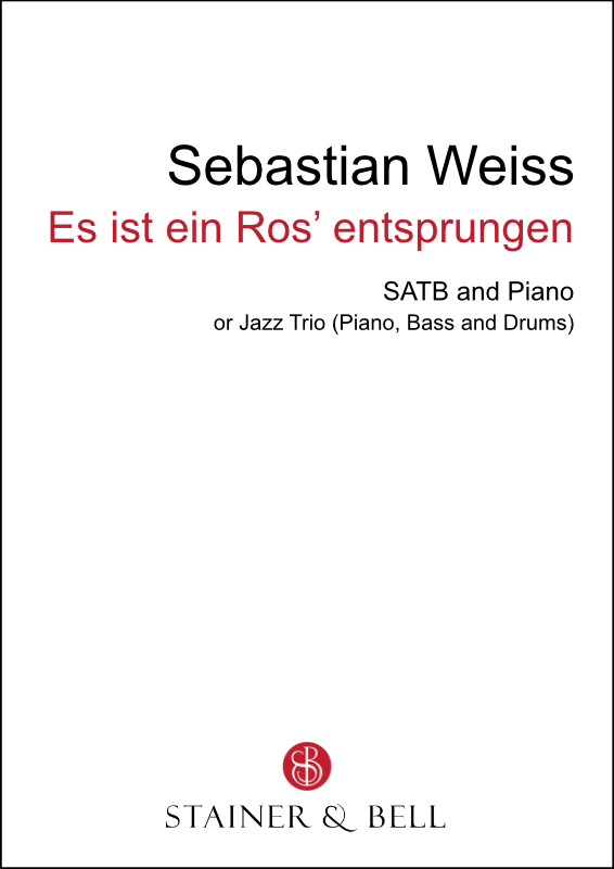 Weiss, Sebastian: Es Ist Ein Ros' Entsprungen (SATB)