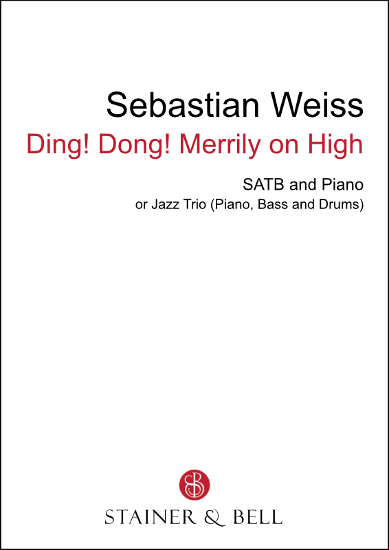 Weiss, Sebastian: Ding! Dong! Merrily On High (SATB)