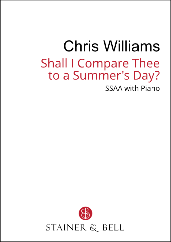 Williams, Chris: Shall I Compare Thee To A Summer's Day? (SSAA)