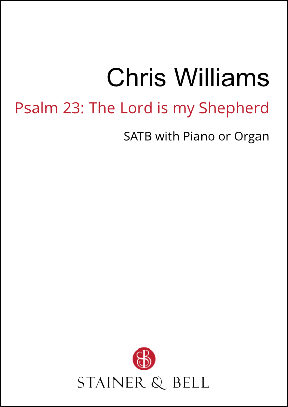 Williams, Chris: Psalm 23: The Lord Is My Shepherd (SATB)