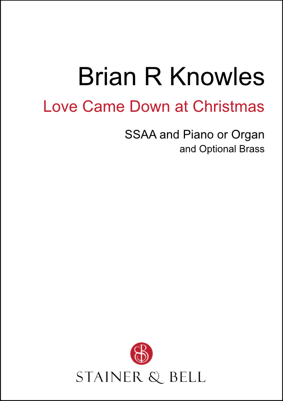 Knowles, Brian R: Love Came Down At Christmas (SSAA)
