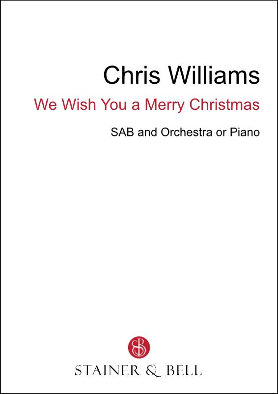 Williams, Chris: We Wish You A Merry Christmas (SAB)