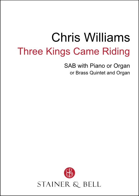 Williams, Chris: Three Kings Came Riding (SAB)
