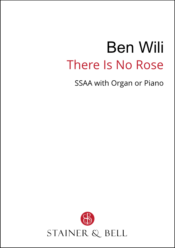 Wili, Ben: There Is No Rose (SSAA)